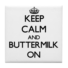 Keep Calm and Buttermilk ON Tile Coaster