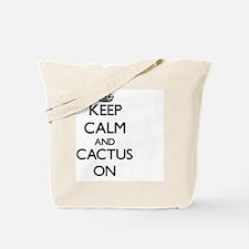 Keep Calm and Cactus ON Tote Bag