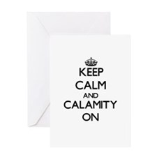Keep Calm and Calamity ON Greeting Cards
