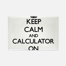 Keep Calm and Calculator ON Magnets