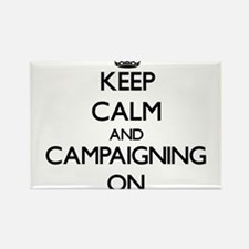 Keep Calm and Campaigning ON Magnets