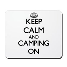 Keep Calm and Camping ON Mousepad