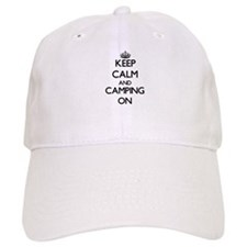 Keep Calm and Camping ON Baseball Cap