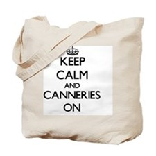 Keep Calm and Canneries ON Tote Bag