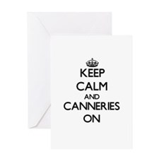Keep Calm and Canneries ON Greeting Cards