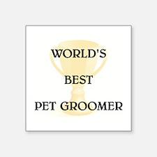 "PET GROOMER Square Sticker 3"" x 3"""