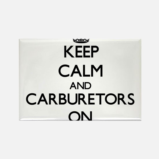 Keep Calm and Carburetors ON Magnets