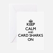 Keep Calm and Card Sharks ON Greeting Cards