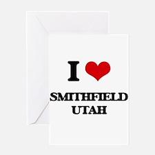 I love Smithfield Utah Greeting Cards