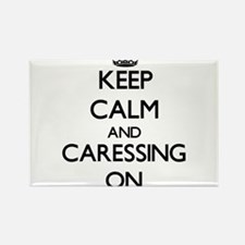 Keep Calm and Caressing ON Magnets
