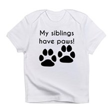 My Siblings Have Paws Infant T-Shirt