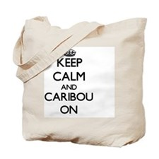 Keep Calm and Caribou ON Tote Bag