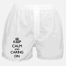 Keep Calm and Caring ON Boxer Shorts