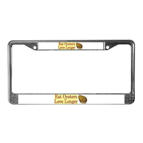 Eat Oysters Love Longer License Plate Frame