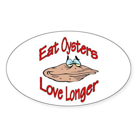 Eat Oysters Love Longer Oval Sticker