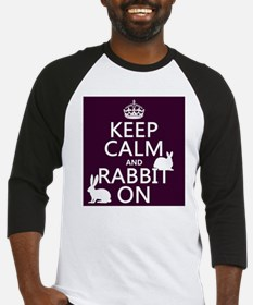 Keep Calm and Rabbit On Baseball Jersey