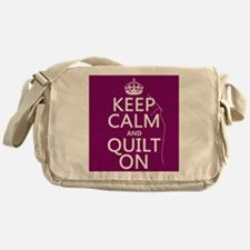 Keep Calm and Quilt On Messenger Bag