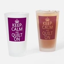Keep Calm and Quilt On Drinking Glass