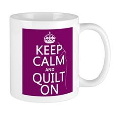 Keep Calm and Quilt On Mugs