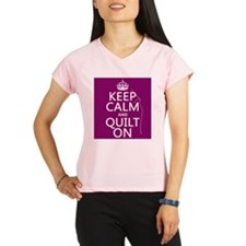 Keep Calm and Quilt On Performance Dry T-Shirt