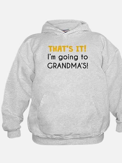 Thats It! Im Going To Grandmas Hoodie