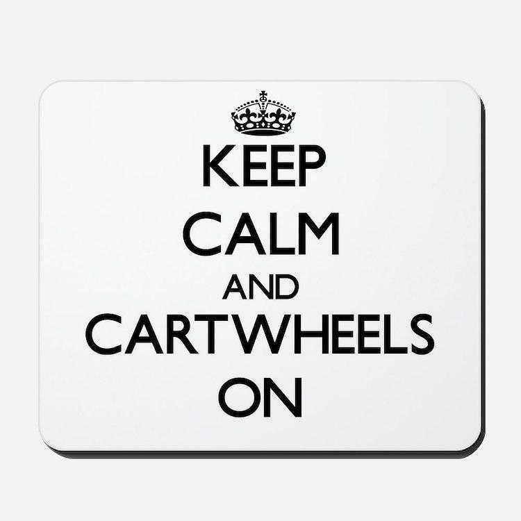 Keep Calm and Cartwheels ON Mousepad