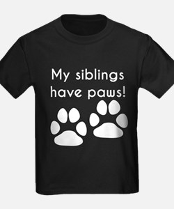 My Siblings Have Paws T-Shirt