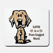 Love is a Four Legged Word Mousepad