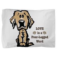 Love is a Four Legged Word Pillow Sham