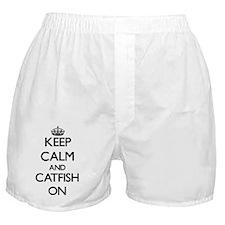 Keep Calm and Catfish ON Boxer Shorts