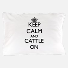 Keep Calm and Cattle ON Pillow Case