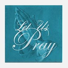 Let Us Pray Tile Coaster