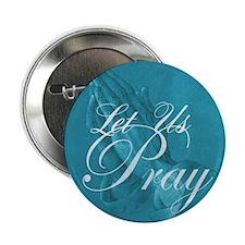 "Let Us Pray 2.25"" Button"