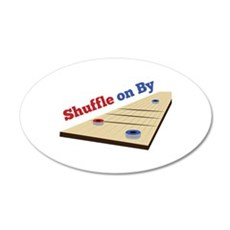 Shuffle on By Wall Decal