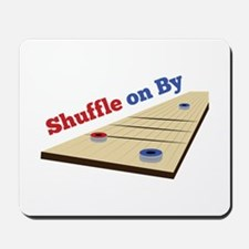 Shuffle on By Mousepad