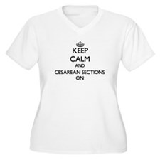 Keep Calm and Cesarean Sections Plus Size T-Shirt
