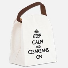 Keep Calm and Cesareans ON Canvas Lunch Bag