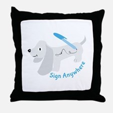 Sign Anywhee Throw Pillow