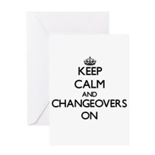 Keep Calm and Changeovers ON Greeting Cards