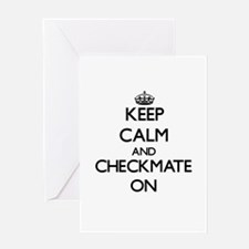 Keep Calm and Checkmate ON Greeting Cards