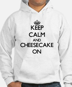 Keep Calm and Cheesecake ON Hoodie