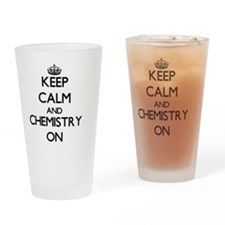Keep Calm and Chemistry ON Drinking Glass