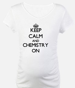 Keep Calm and Chemistry ON Shirt