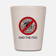 End The Federal Reserve Shot Glass