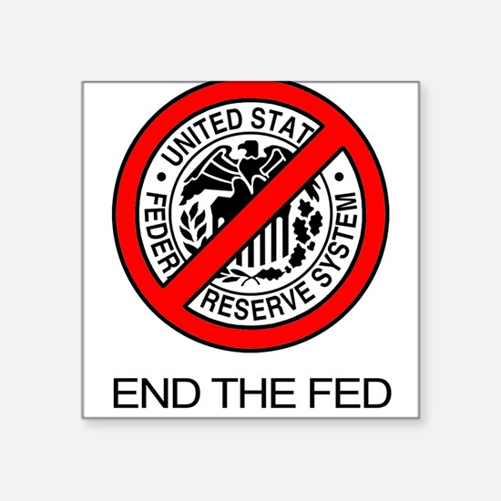End The Federal Reserve Sticker
