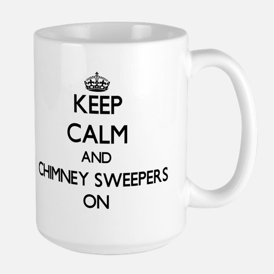 Keep Calm and Chimney Sweepers ON Mugs