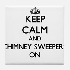 Keep Calm and Chimney Sweepers ON Tile Coaster