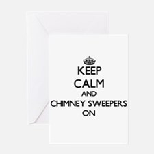Keep Calm and Chimney Sweepers ON Greeting Cards