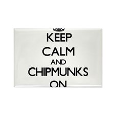 Keep Calm and Chipmunks ON Magnets