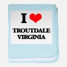 I love Troutdale Virginia baby blanket